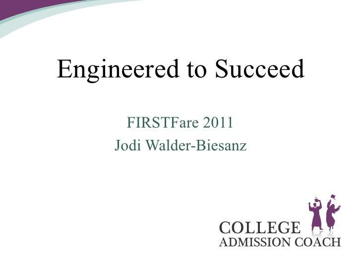 Engineered to Succeed      FIRSTFare 2011    Jodi Walder-Biesanz
