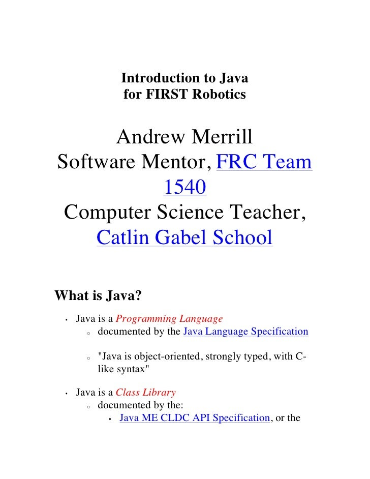 Introduction to Java                for FIRST Robotics      Andrew MerrillSoftware Mentor, FRC Team           1540 Compute...