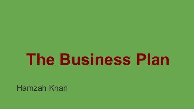 The Business Plan Hamzah Khan