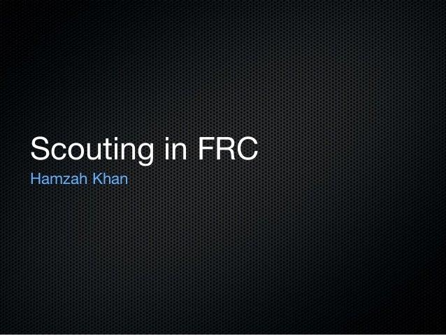 Scouting in FRC Hamzah Khan