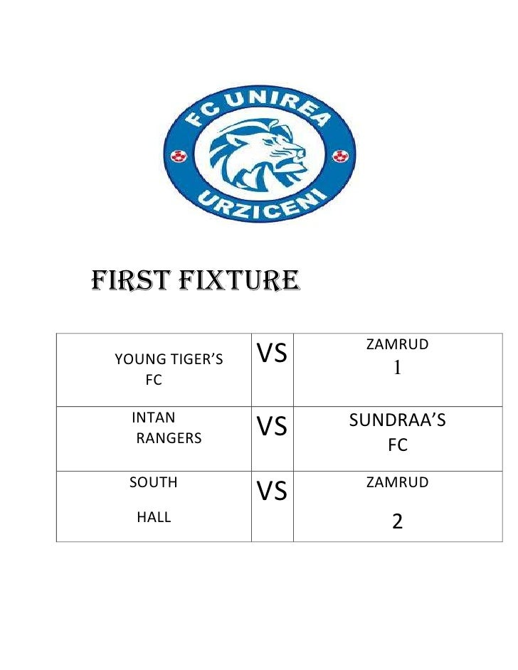 FIRST FIXTURE                       ZAMRUD YOUNG TIGER'S   VS      1    FC   INTAN              SUNDRAA'S    RANGERS      ...