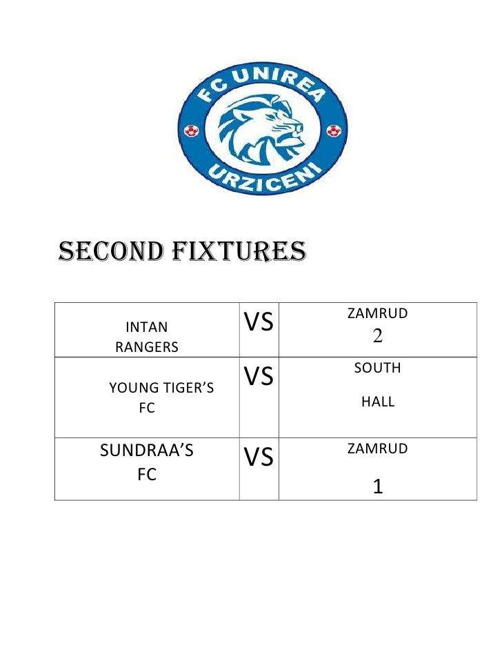 SECOND FIXTURES                        ZAMRUD    INTAN          VS     2   RANGERS                        SOUTH   YOUNG TI...
