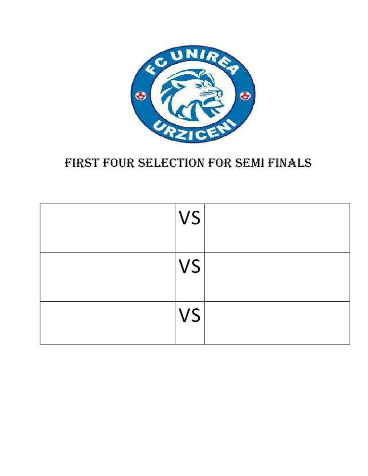 FIRST FOUR SELECTION FOR SEMI FINALS                VS                VS                VS