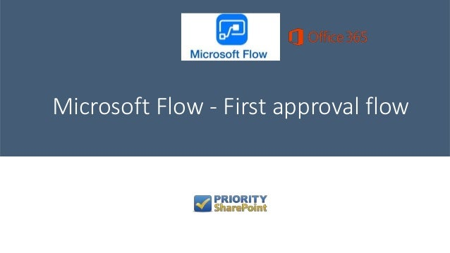 Microsoft Flow - First approval flow