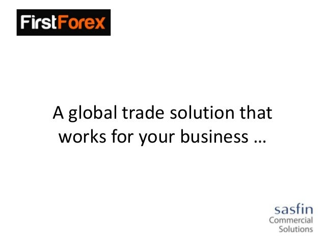 A global trade solution that works for your business …