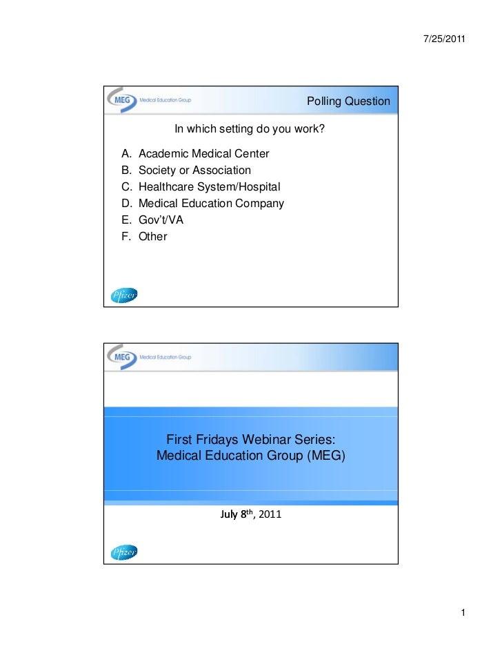 7/25/2011                                    Polling Question           In which setting do you work?A.   Academic Medical...