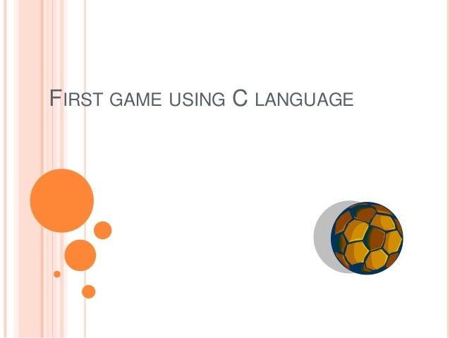 FIRST GAME USING C LANGUAGE