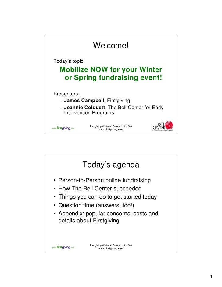 Welcome! Today's topic:     Mobilize NOW for your Winter      or Spring fundraising event!  Presenters:    – James Campbel...