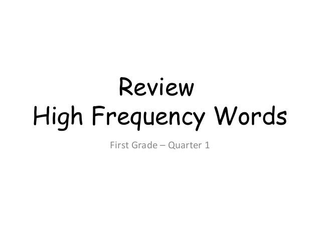 First Grade High Frequency Words (Qtr 1)