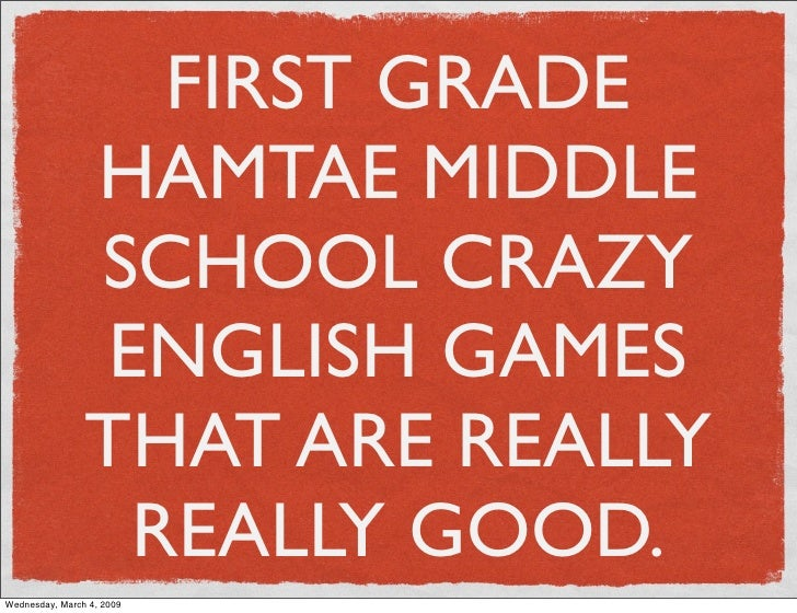 FIRST GRADE                 HAMTAE MIDDLE                 SCHOOL CRAZY                  ENGLISH GAMES                 THAT...