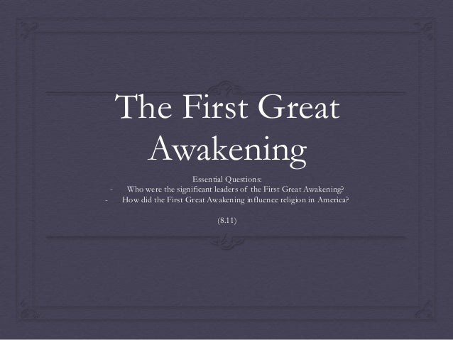 the history and causes of the great awakening The first great awakening was in the 1730's and 1740's it was a major movement in europe and the american colonies the awakening was caused by protestants who started an evangelical and revitalization movement that.