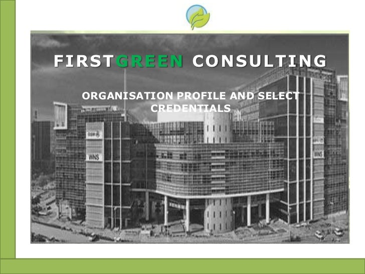 FIRSTGREEN CONSULTING  ORGANISATION PROFILE AND SELECT           CREDENTIALS