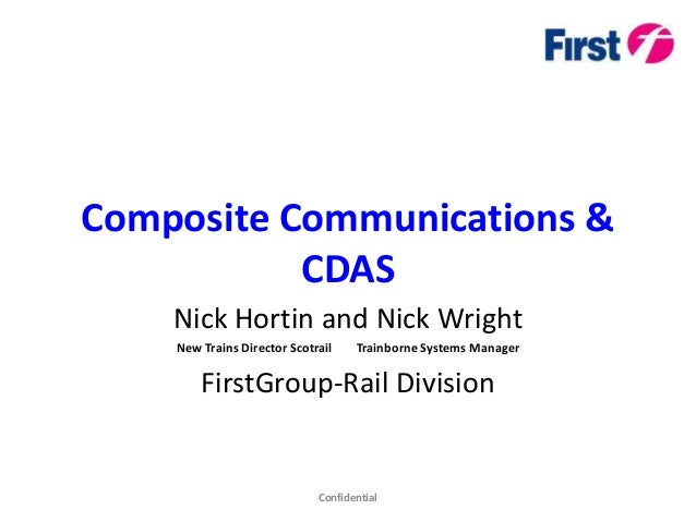 Composite Communications &           CDAS    Nick Hortin and Nick Wright    New Trains Director Scotrail    Trainborne Sys...