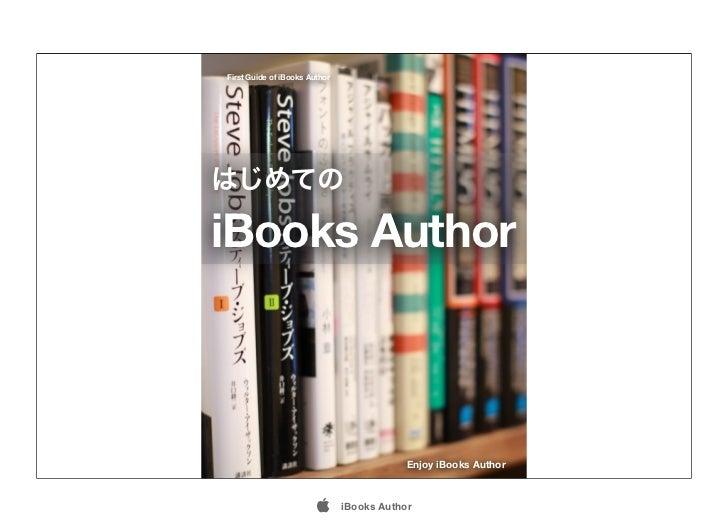 First Guide of iBooks AuthoriBooks Author                                           Enjoy iBooks Author                   ...
