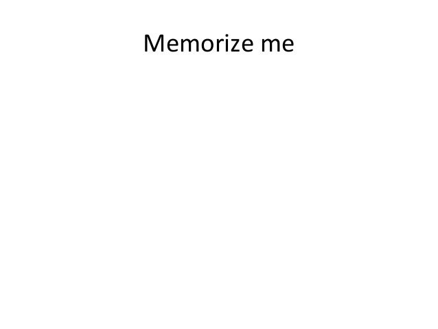Memorize me