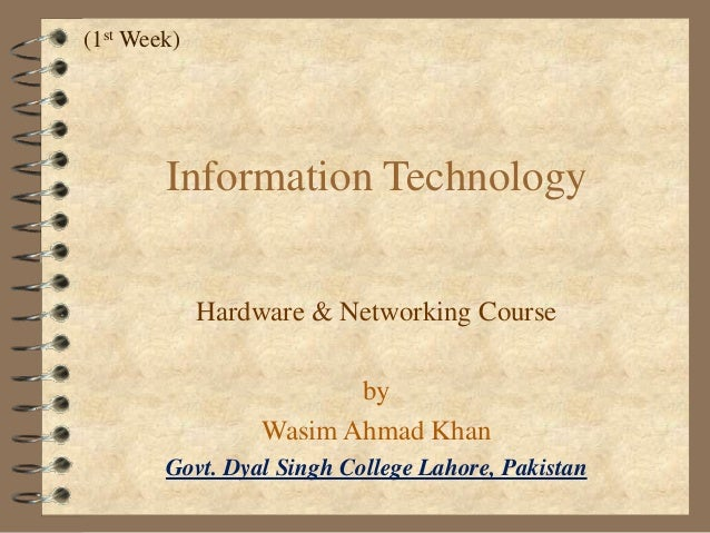 (1st Week)  Information Technology Hardware & Networking Course by Wasim Ahmad Khan Govt. Dyal Singh College Lahore, Pakis...