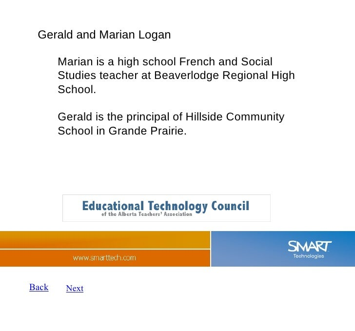 Back Next Gerald and Marian Logan Marian is a high school French and Social Studies teacher at Beaverlodge Regional High S...