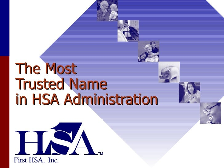 The Most  Trusted Name  in HSA Administration