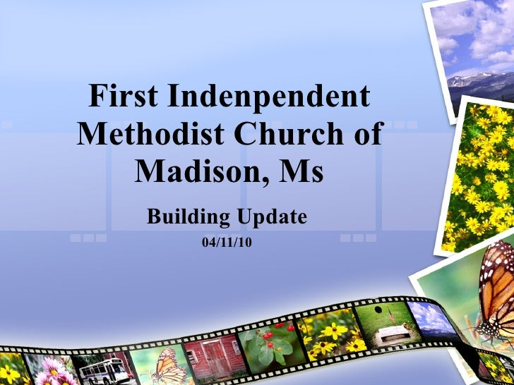 First Indenpendent Methodist Church of Madison, Ms Building Update 04/11/10