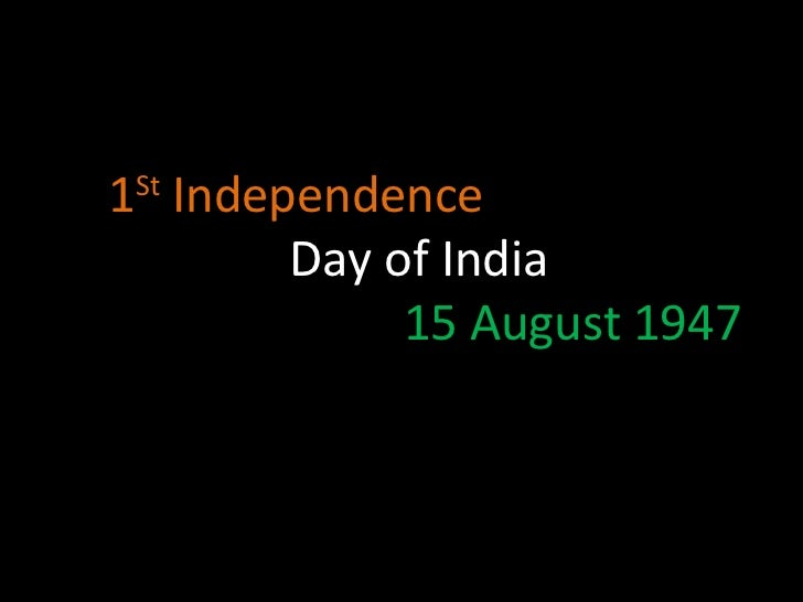 1 St  Independence  Day of India  15 August 1947