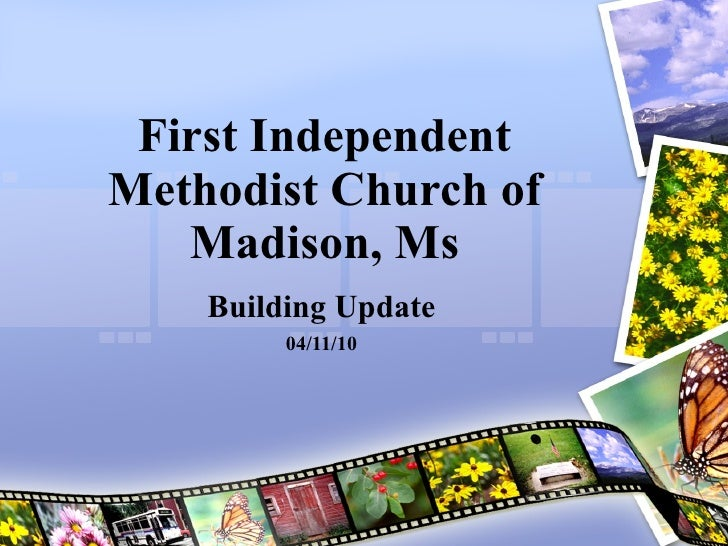 First Independent Methodist Church of Madison, Ms Building Update 04/11/10