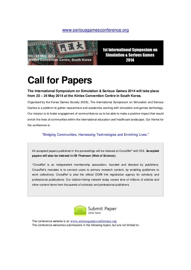 www.seriousgamesconference.org  Call for Papers The International Symposium on Simulation & Serious Games 2014 will take p...