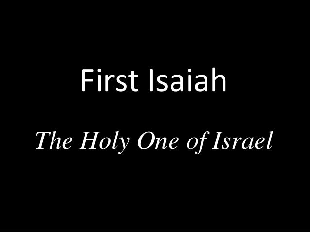 First Isaiah The Holy One of Israel