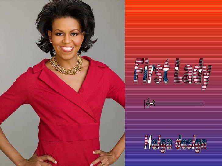 Helga design First Lady
