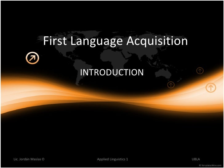 First Language Acquisition INTRODUCTION