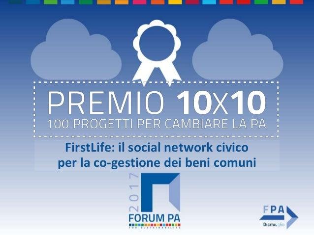FirstLife: il social network civico per la co-gestione dei beni comuni