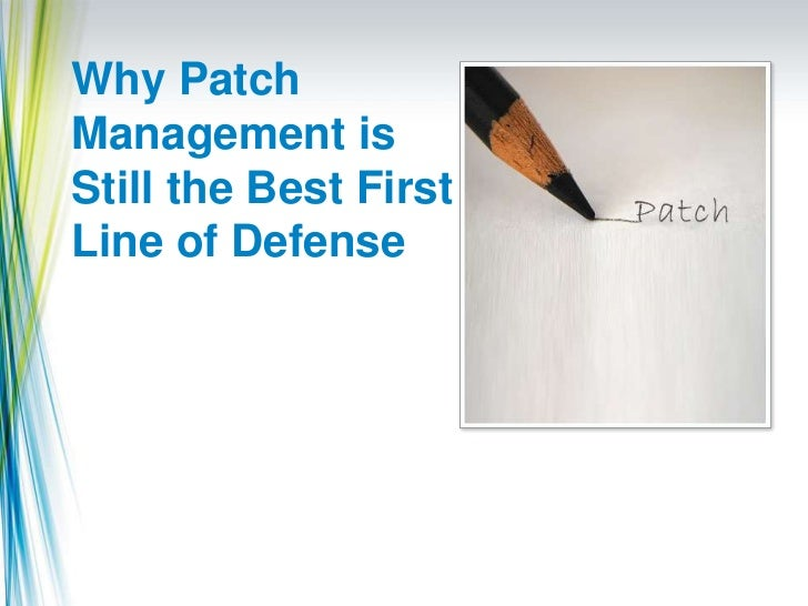 Why Patch Management is Still the Best First Line of Defense<br />