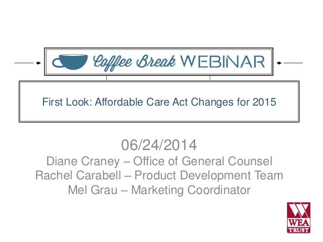 06/24/2014 Diane Craney – Office of General Counsel Rachel Carabell – Product Development Team Mel Grau – Marketing Coordi...