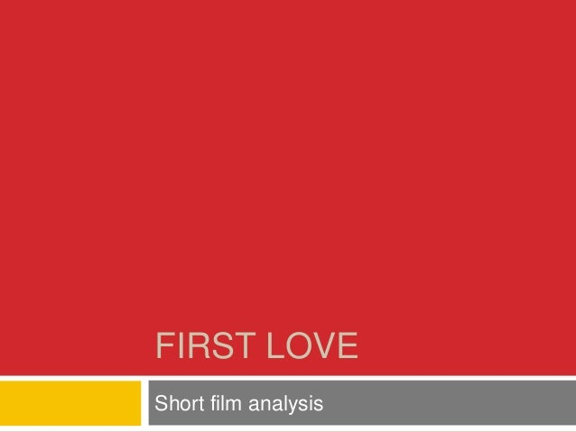 FIRST LOVE Short film analysis