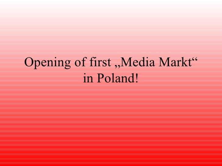 """Opening of first """"Media Markt"""" in Poland!"""