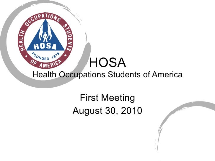 HOSA Health Occupations Students of America First Meeting August 30, 2010