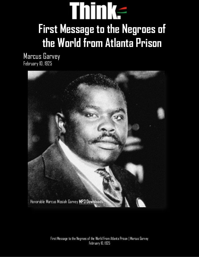1 First Message to the Negroes of the World From Atlanta Prison | Marcus Garvey February 10, 1925 Marcus Garvey February 1...