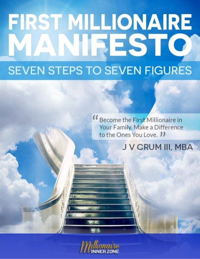 First Millionaire Manifesto: Seven Steps to Seven Figures