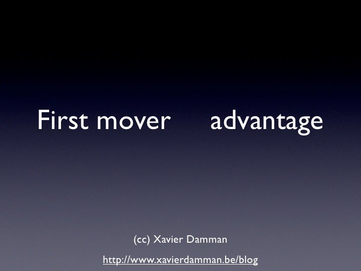 first mover disadvantage The smart way is to weigh both first mover advantages and disadvantages, considering the disadvantages, evaluate whether we will be in the business if we jump in as a first mover and then defer the move.