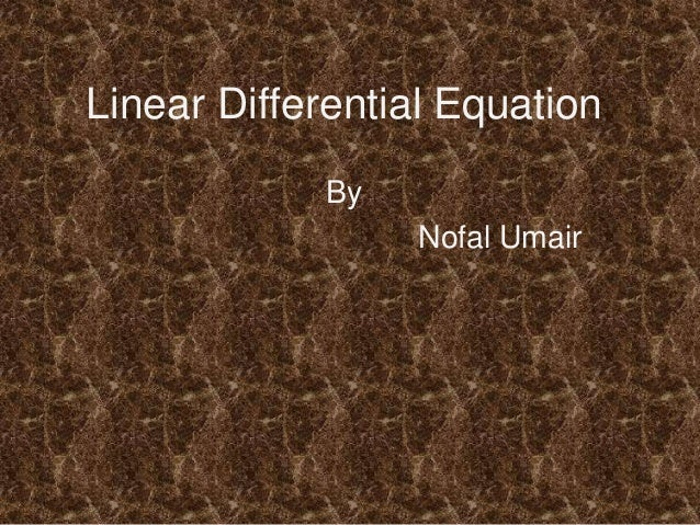 Linear Differential Equation By Nofal Umair