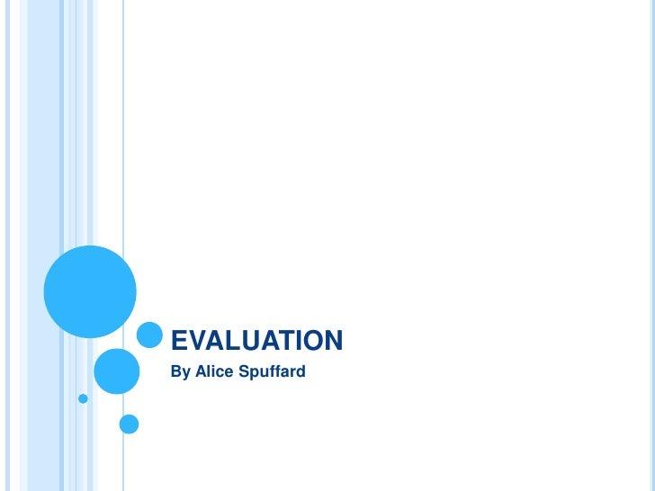 EVALUATIONBy Alice Spuffard