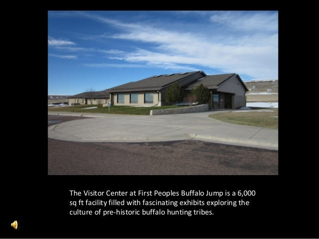 The Visitor Center at First Peoples Buffalo Jump is a 6,000sq ft facility filled with fascinating exhibits exploring thecu...