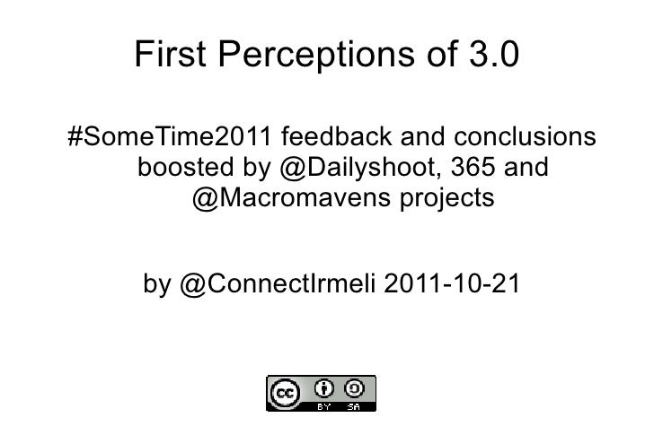 First Perceptions of 3.0 #SomeTime2011 feedback and conclusions boosted by @Dailyshoot, 365 and @Macromavens projects by @...