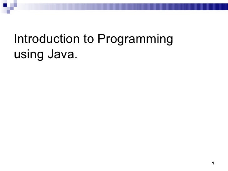 Introduction to Programming  using Java.