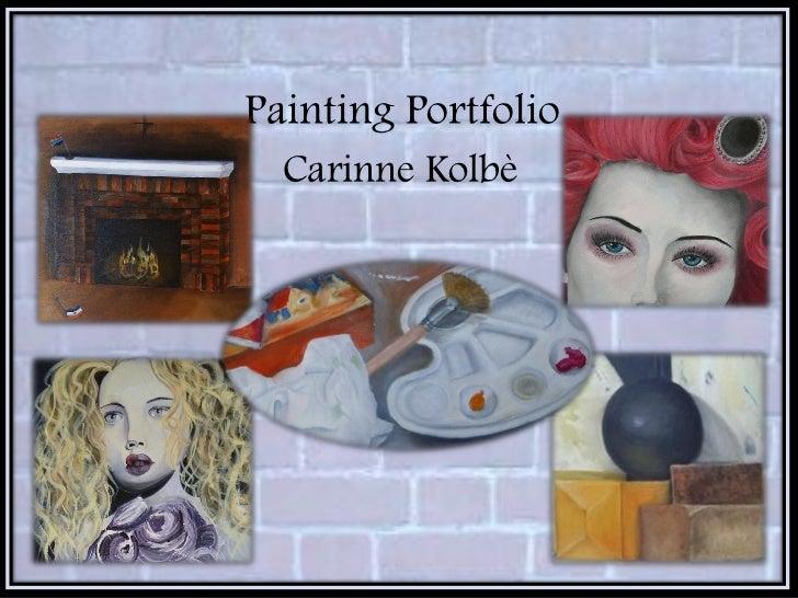 Painting Portfolio  Carinne Kolbè