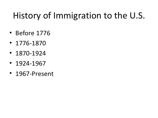 a history of the immigration in the united states This essay explores the history of latino immigration to the us with an  emphasis on issues of citizenship, non-citizenship, immigration policy, and  regional.