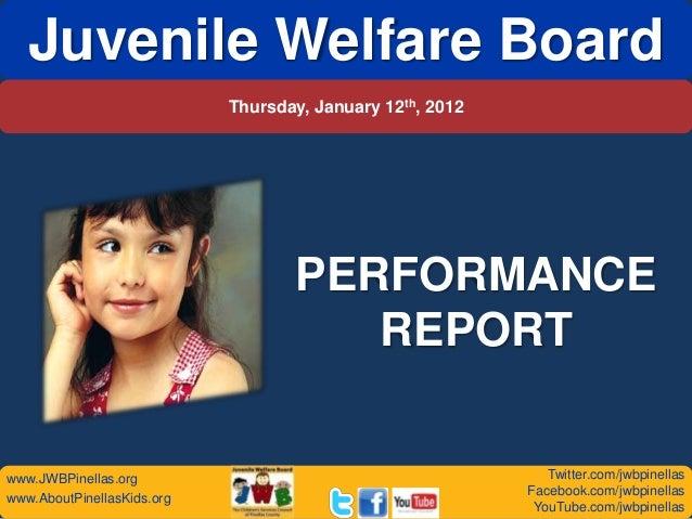Juvenile Welfare Board                            Thursday, January 12th, 2012                                   PERFORMAN...