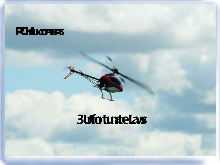 RC Helicopters 3 Unfortunate Laws