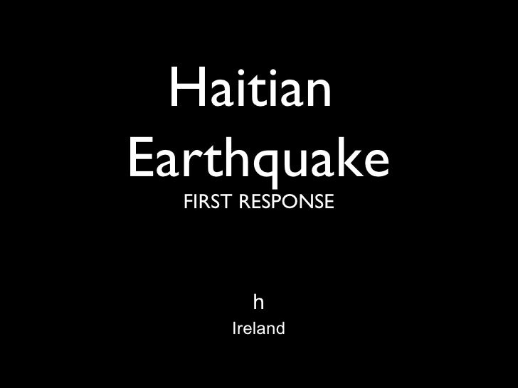 Haitian  Earthquake FIRST RESPONSE h   Ireland