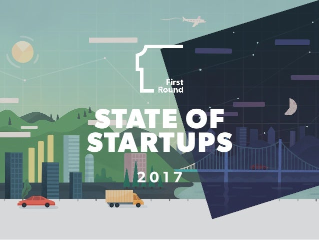 STATE OF STARTUPS 2 0 1 7