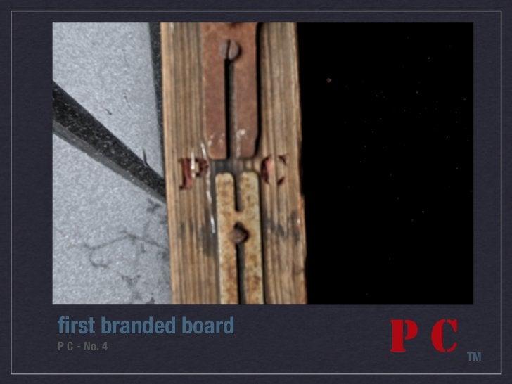 first branded boardP C - No. 4          PC   TM